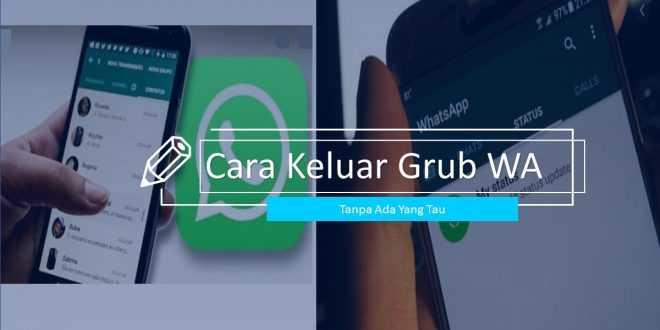 Cara Keluar Grub Whatsapp tanpa Diketahui orang