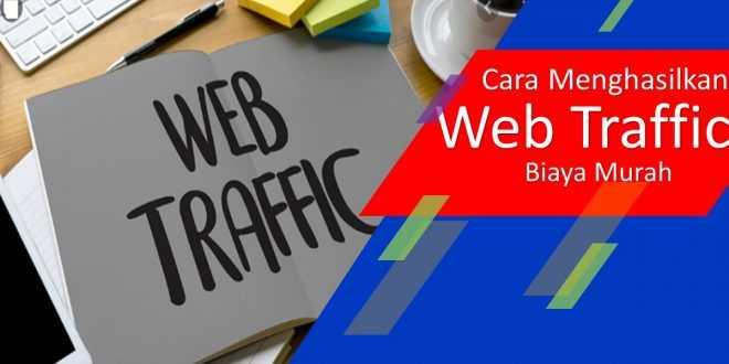 Cara menghasilkan web trafic biaya murah