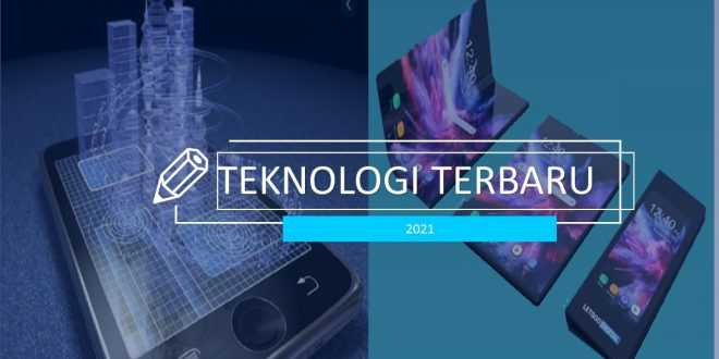 Teknologi Terbaru 2021