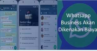 Whatsapp Business Direncakan Akan Dikenakan Biaya