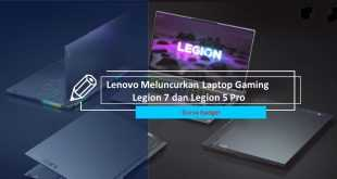 Lenovo Meluncurkan Laptop Gaming Legion 7 dan Legion 5 Pro