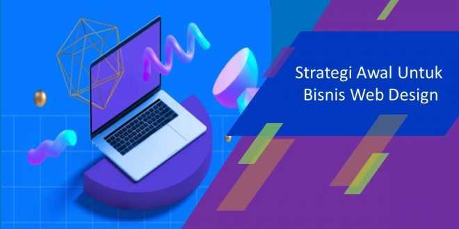 Strategi Awal Untuk Bisnis Web Design