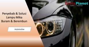 Lampu Mobil Berembun? Pahami Penyebab dan Solusi nya